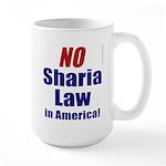 NO Sharia Law in America Large Mug