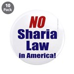"""NO Sharia Law in America 3.5"""" Button (10 pack"""