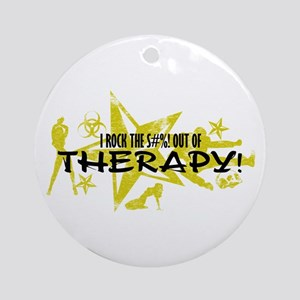 I ROCK THE S#%! - THERAPY Ornament (Round)