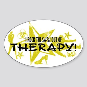 I ROCK THE S#%! - THERAPY Sticker (Oval)