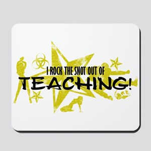 I ROCK THE S#%! - TEACHING Mousepad