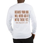 """There Yet"" Long Sleeve T-Shirt"