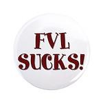 "FVL Sucks! 3.5"" Button (100 pack)"
