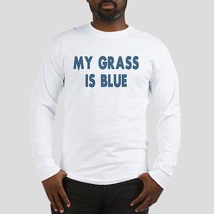 Street Survivors My Grass Is Blue Long Sleeve T-Sh