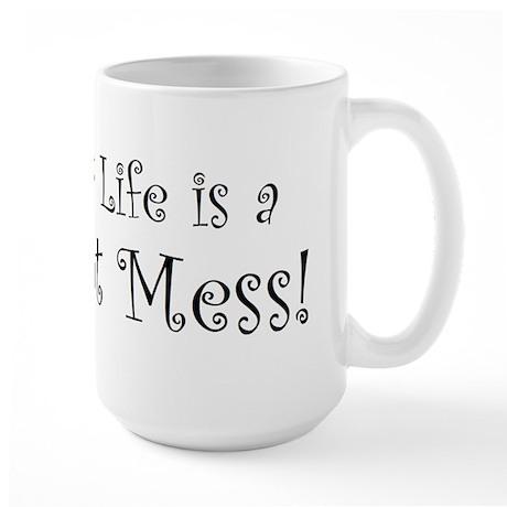 My life is a hot mess! Large Mug