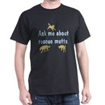 Ask About Rescue Mutts Dark T-Shirt