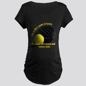 Life is like a game of tennis Maternity Dark T-Shi