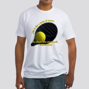 Life is like a game of tennis Fitted T-Shirt