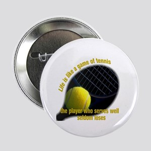 """Life is like a game of tennis 2.25"""" Button"""