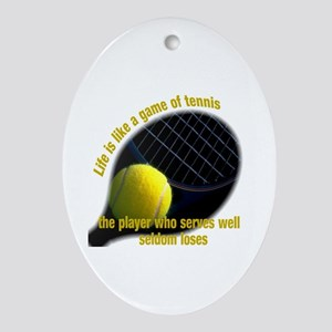 Life is like a game of tennis Ornament (Oval)