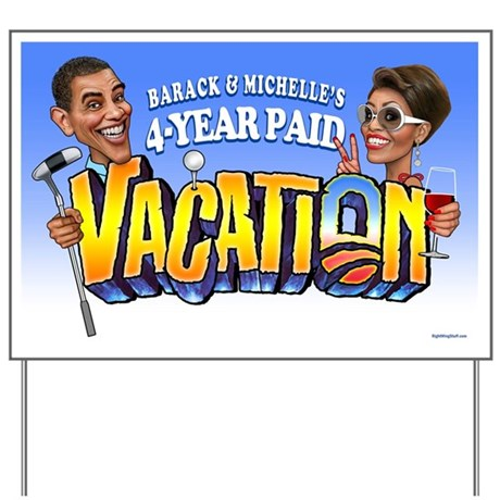 Barack and Michelle Obama's Vacation Yard Sign