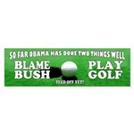 Blame Bush / Play Golf (Bumper)