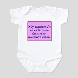 My Mummy's stash is better th Infant Bodysuit