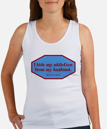 I hide my addiction from my h Women's Tank Top
