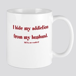 I hide my addiction from my h Mug