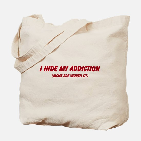 I hide my addiction Tote Bag