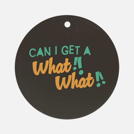 A What What Ornament (Round)