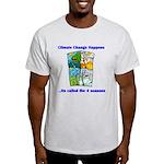 Climate Change Happens Light T-Shirt