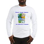 Climate Change Happens Long Sleeve T-Shirt