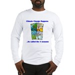 Climate Change Happens Long Sleeve T-Shirt