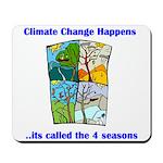 Climate Change Happens Mousepad