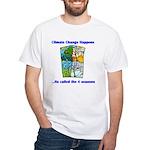 Climate Change Happens White T-Shirt