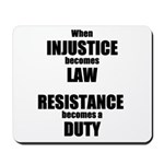 Resistance is a Duty Mousepad