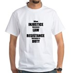 Resistance is a Duty White T-Shirt