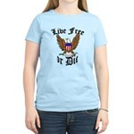 Live Free or Die Women's Light T-Shirt