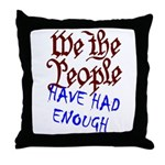 We the People Have Had Enough Throw Pillow