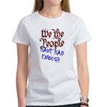 We the People Have Had Enough Women's T-Shirt