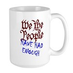 We the People Have Had Enough Large Mug