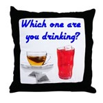 Which one are you drinking? Throw Pillow
