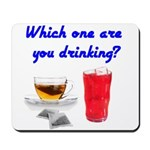 Which one are you drinking? Mousepad
