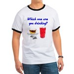 Which one are you drinking? Ringer T