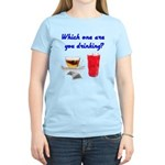 Which one are you drinking? Women's Light T-Shirt