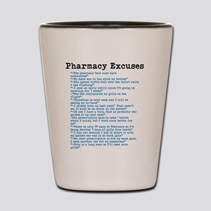 Pharmacy Excuses Shot Glass
