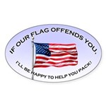 IF OUR FLAG OFFENDS YOU Sticker