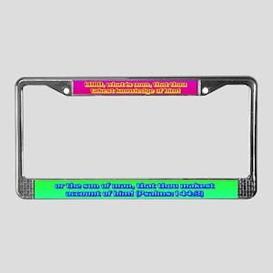 Psalm 144:3 License Plate Frame
