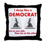 I Sleep Like a Democrat Throw Pillow