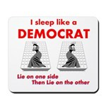 I Sleep Like a Democrat Mousepad