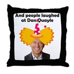 And people laughed at Dan Qua Throw Pillow