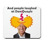 And people laughed at Dan Qua Mousepad