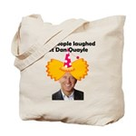 And people laughed at Dan Qua Tote Bag