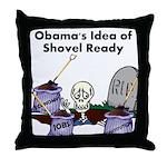 Obama's Idea of Shovel Ready Throw Pillow
