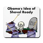 Obama's Idea of Shovel Ready Mousepad