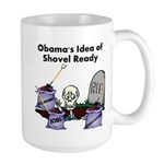 Obama's Idea of Shovel Ready Large Mug