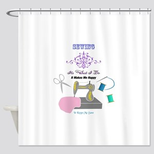 Sewing Makes Me Happy Shower Curtain