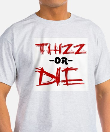 Thizz or Die [RED] Ash Grey T-Shirt