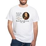 Ben Franklin Self-Love Quote White T-Shirt